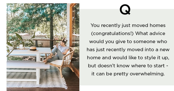 question what advice would you give to someone who has just recently moved into a new home