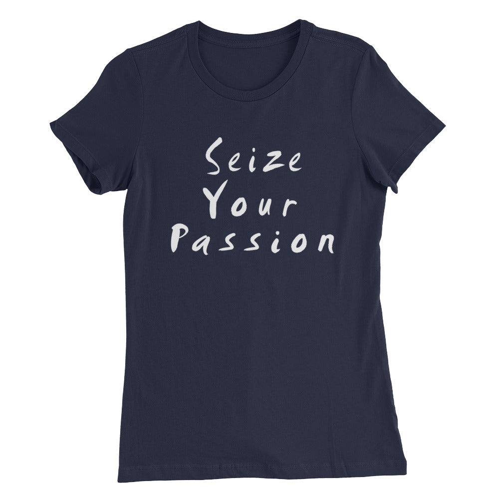 Seize Your Passion Women's T-Shirt