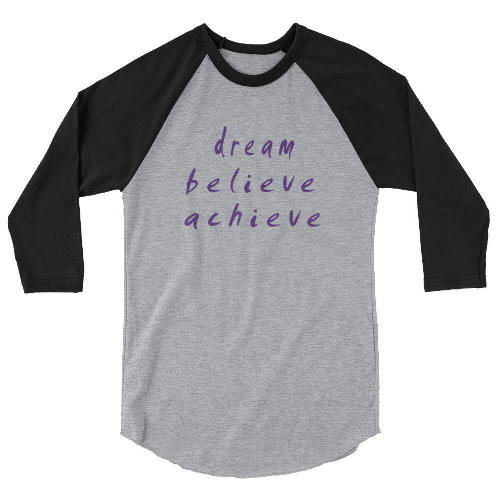 Dream Believe Achieve 3/4 Sleeve Raglan Shirt