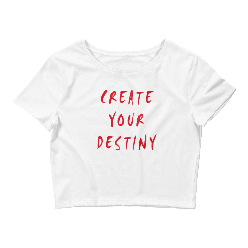 Create Your Destiny Women's Crop Tee