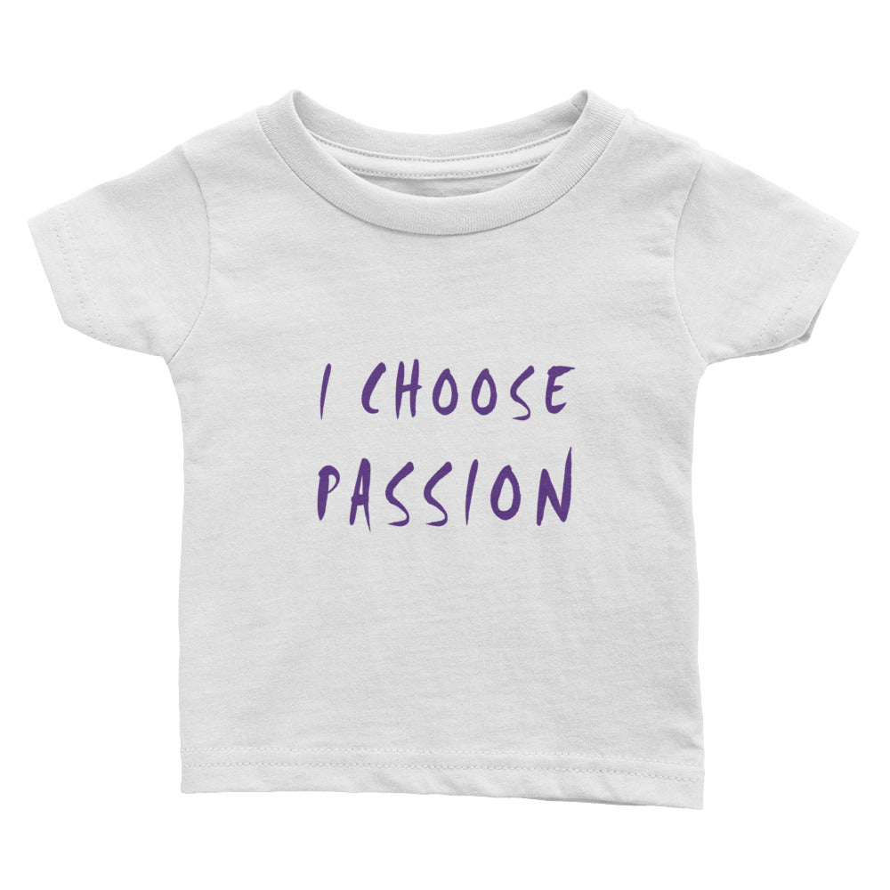 I Choose Passion Infant Tee