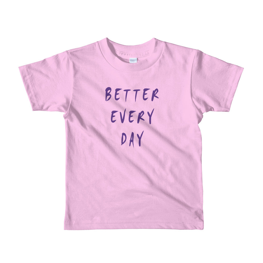 Better Every Day Short Sleeve Kids T-Shirt