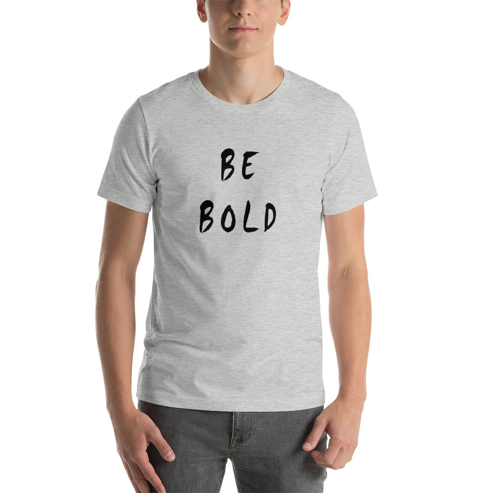 Be Bold Short-Sleeve Unisex T-Shirt