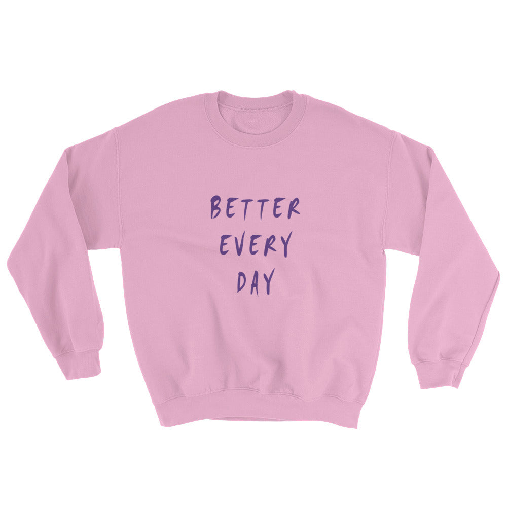 Better Every Day Unisex Sweatshirt