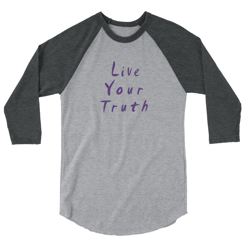 Live Your Truth 3/4 Sleeve Raglan T-Shirt