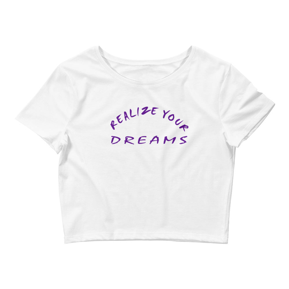 Realize Your Dreams Women's Crop Tee