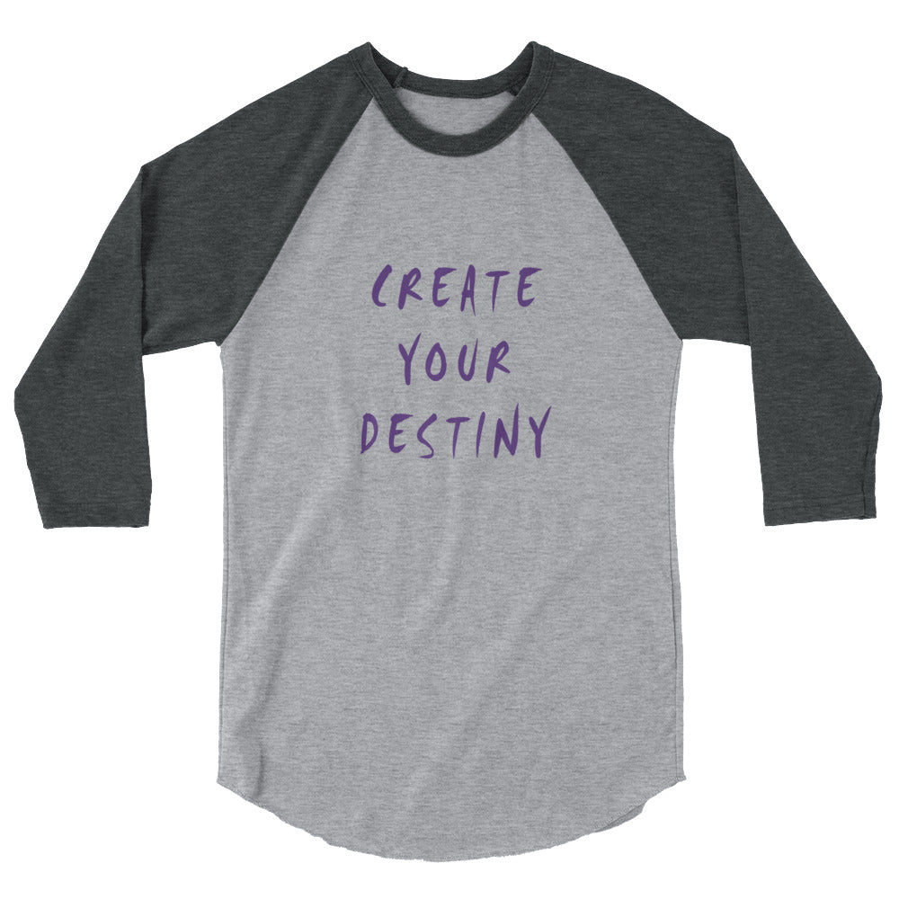 Create Your Destiny 3/4 Sleeve Raglan Shirt