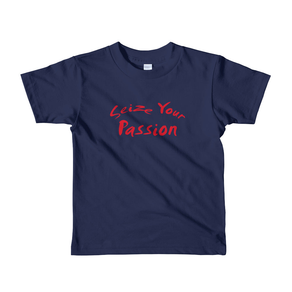 Seize Your Passion Short Sleeve Kids T-Shirt