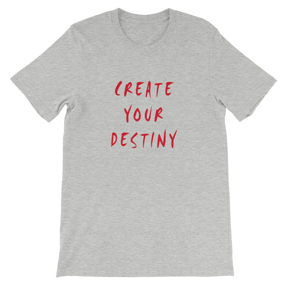 Create Your Destiny Short-Sleeve Unisex T-Shirt