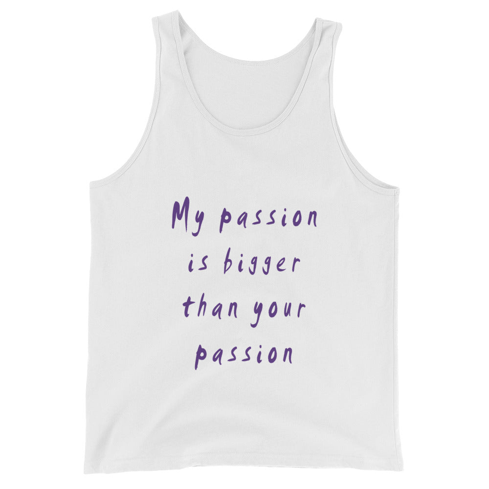 My Passion is Bigger Tank Top