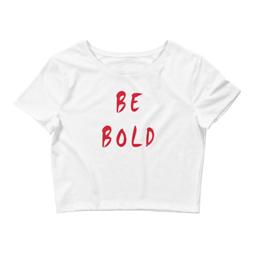Be Bold Women's Crop Tee
