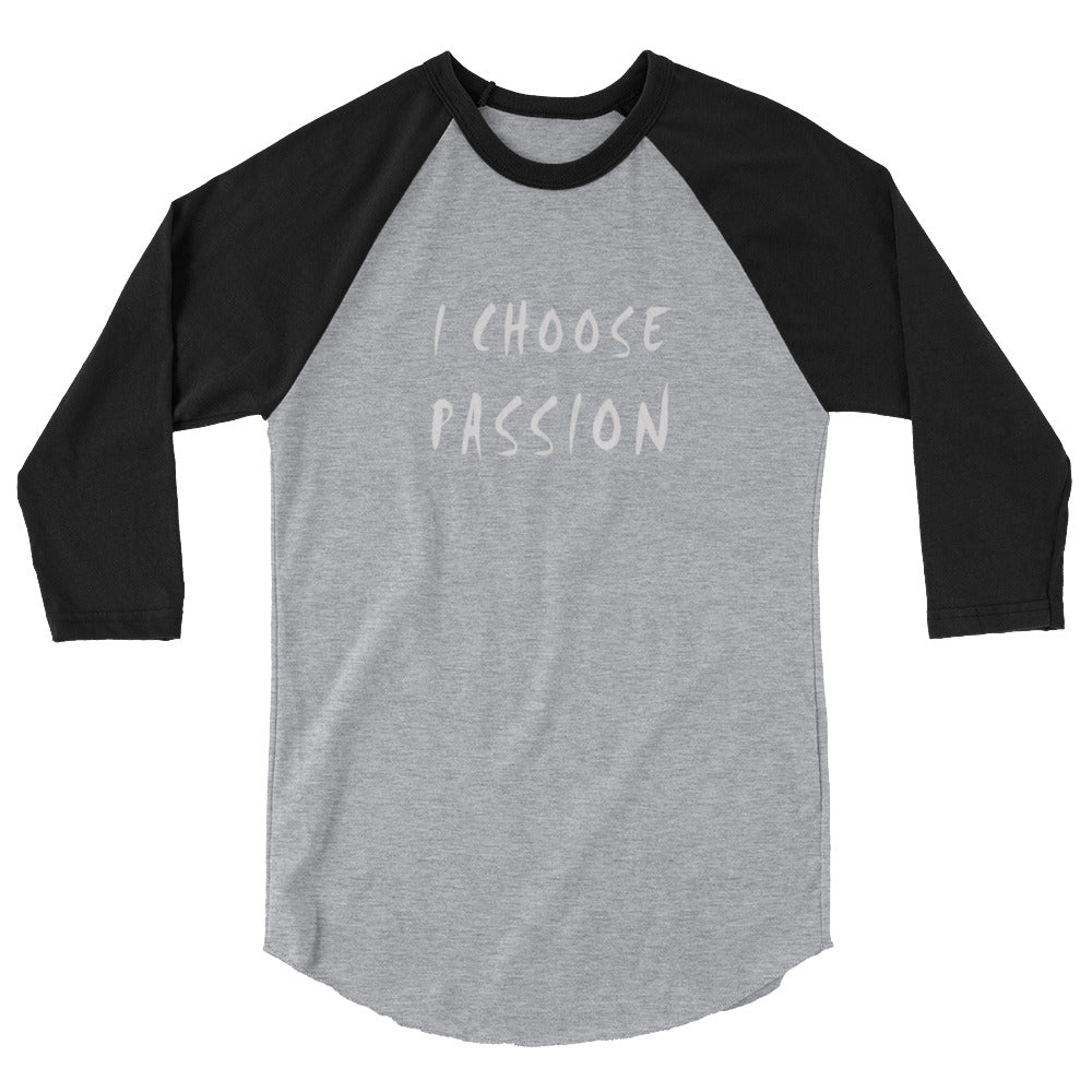 I Choose Passion 3/4 sleeve raglan shirt