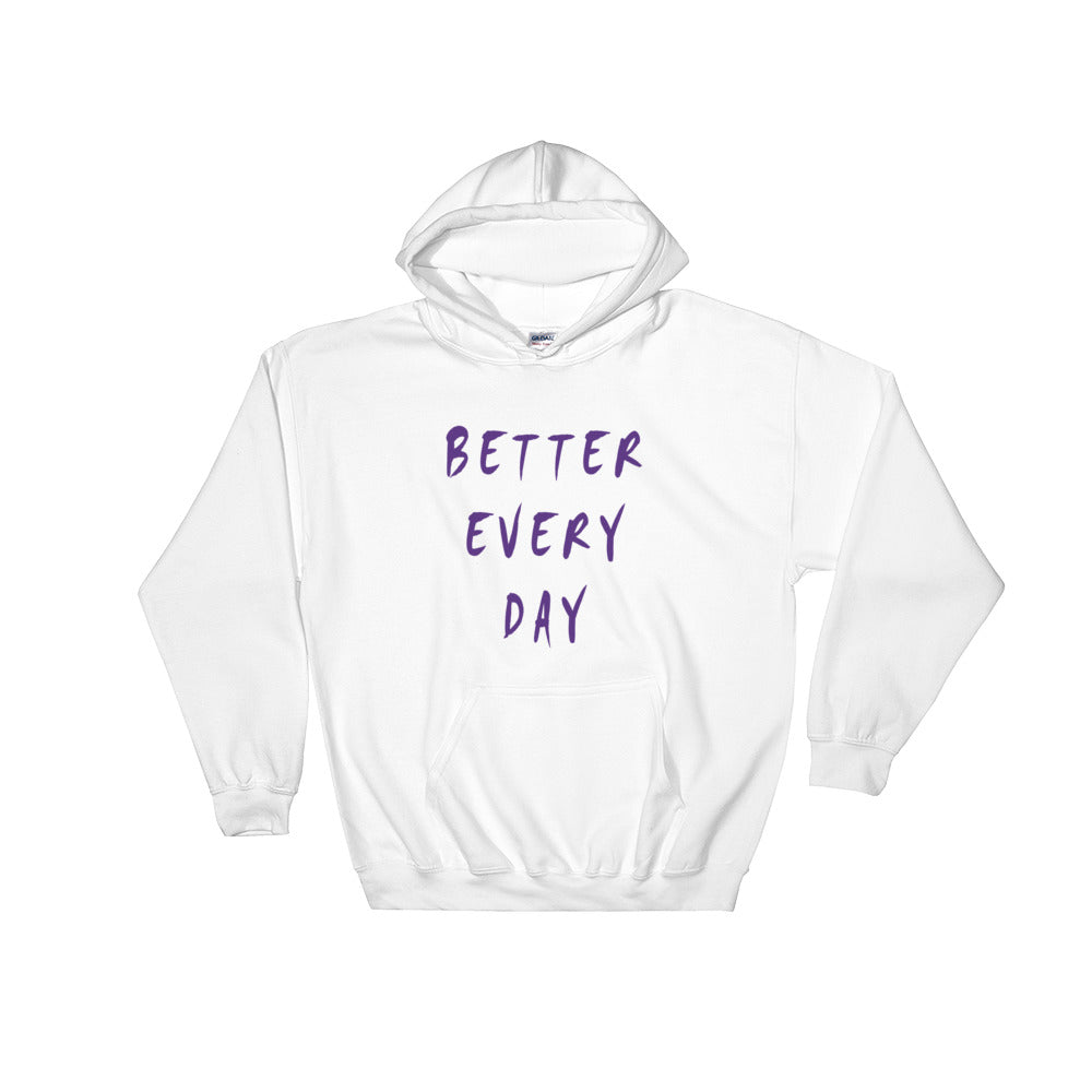 Better Every Day Hooded Sweatshirt