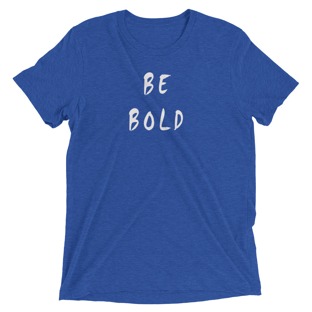 Be Bold Short Sleeve T-Shirt