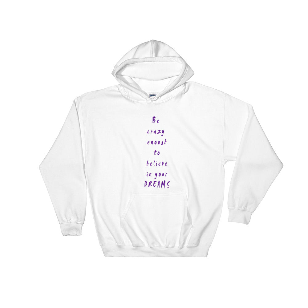 Be Crazy Enough Hooded Sweatshirt