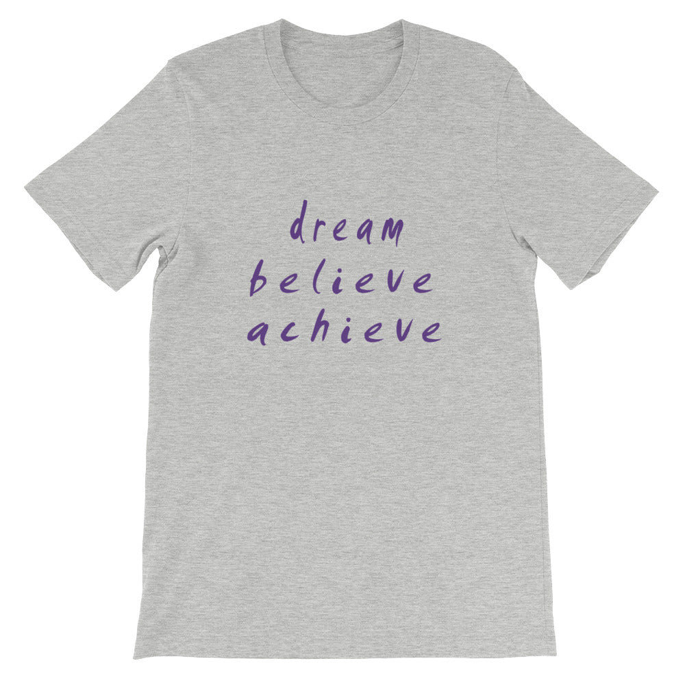 Dream Believe Achieve Short-Sleeve Unisex T-Shirt