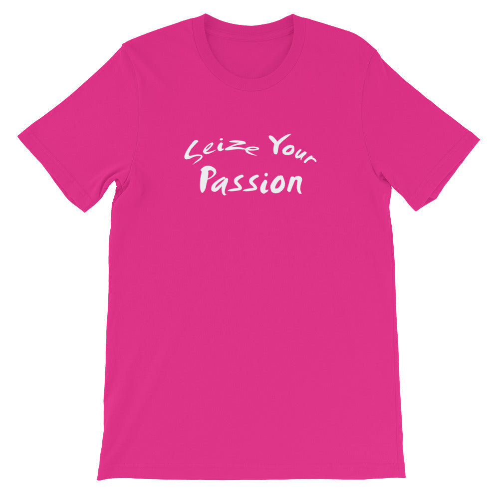 Seize Your Passion Short-Sleeve Unisex T-Shirt