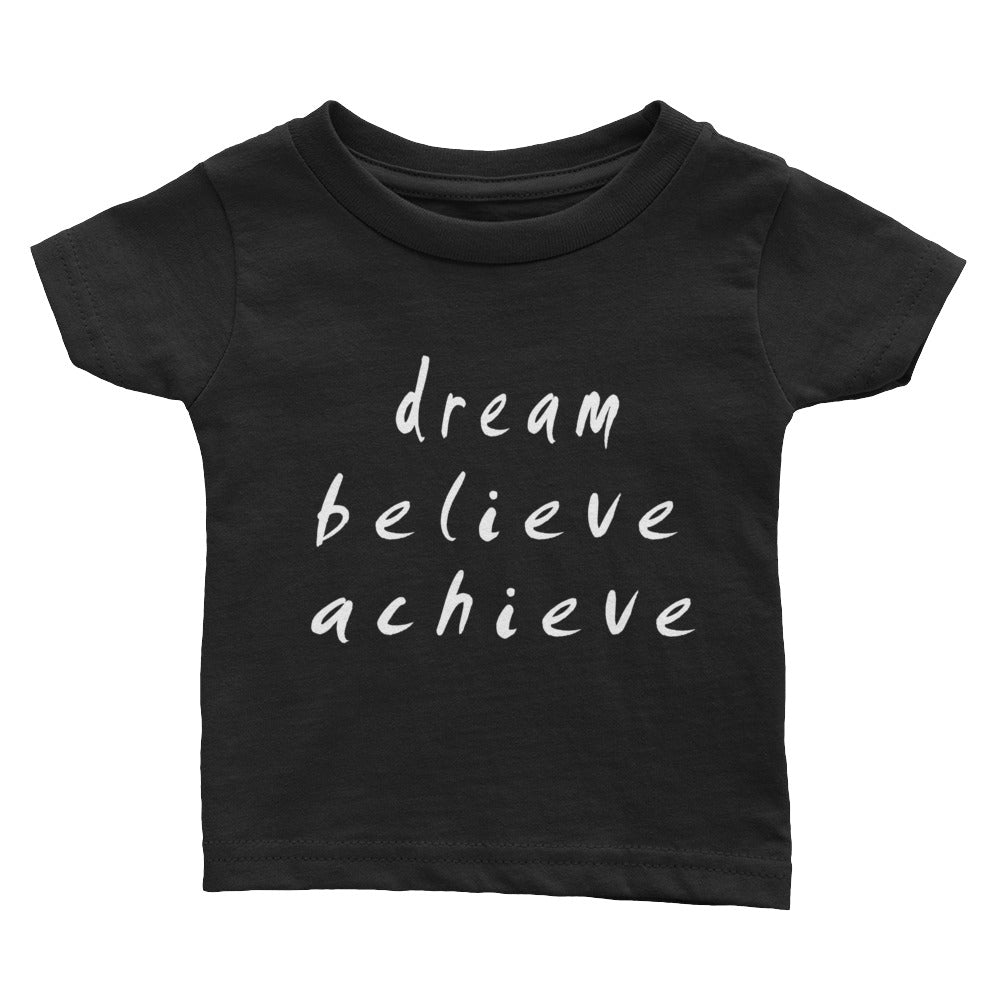 Dream Believe Achieve Infant Tee