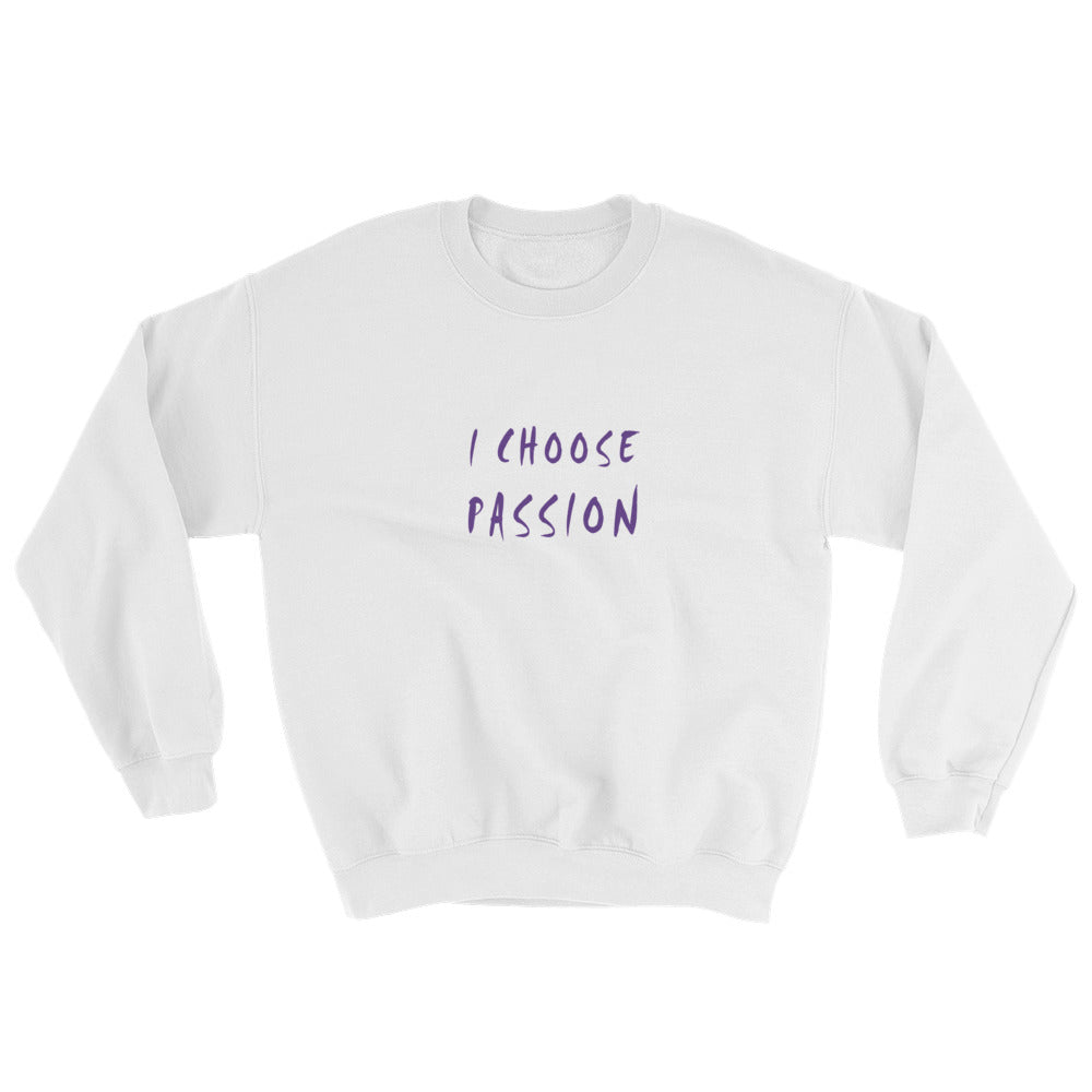 I Choose Passion Sweatshirt