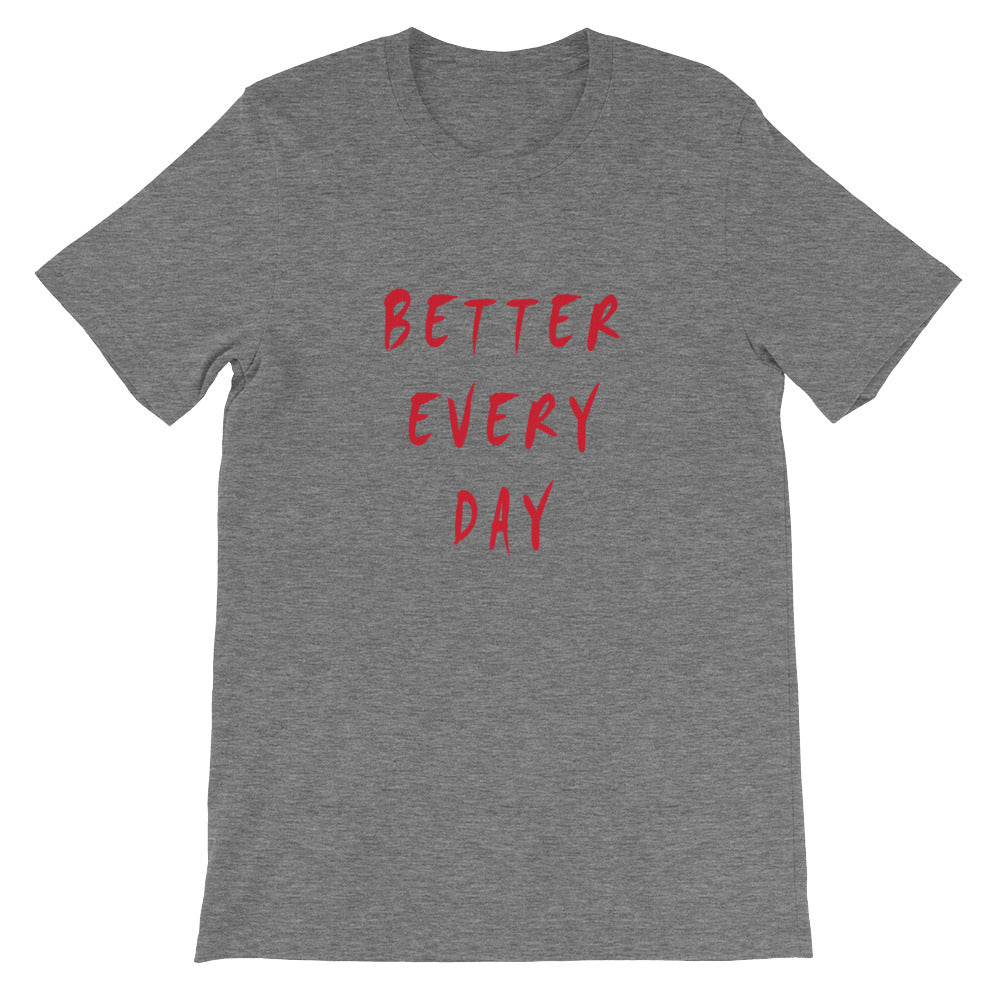 Better Every Day Short-Sleeve Unisex T-Shirt