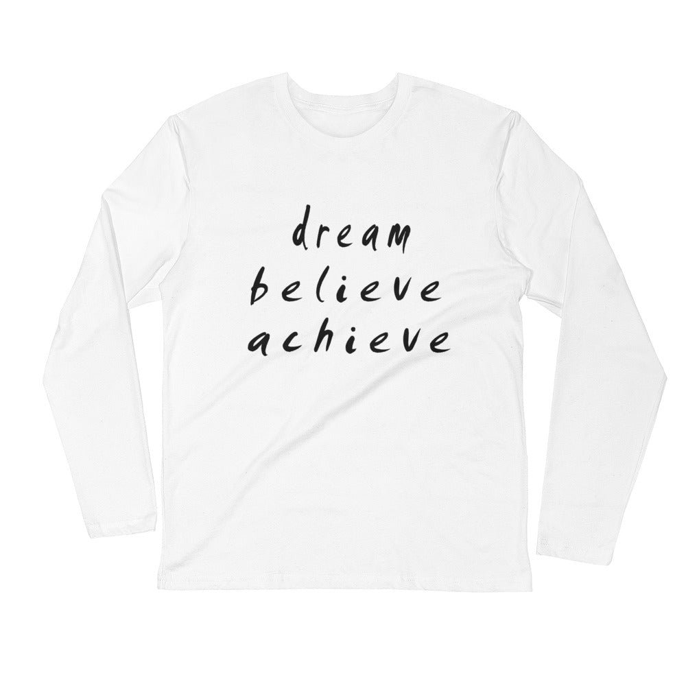 Dream Believe Achieve Long Sleeve Fitted Crew