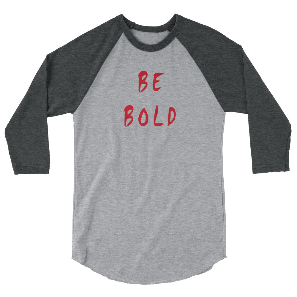 Be Bold 3/4 Sleeve Raglan Shirt