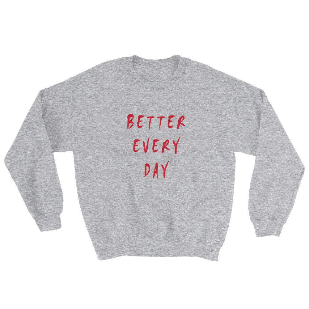 Better Every Day Sweatshirt