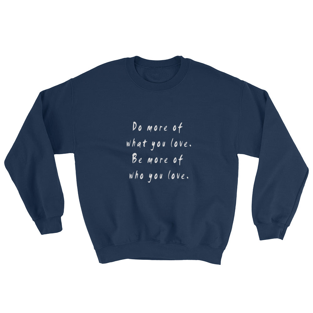 Do More Be More Unisex Sweatshirt