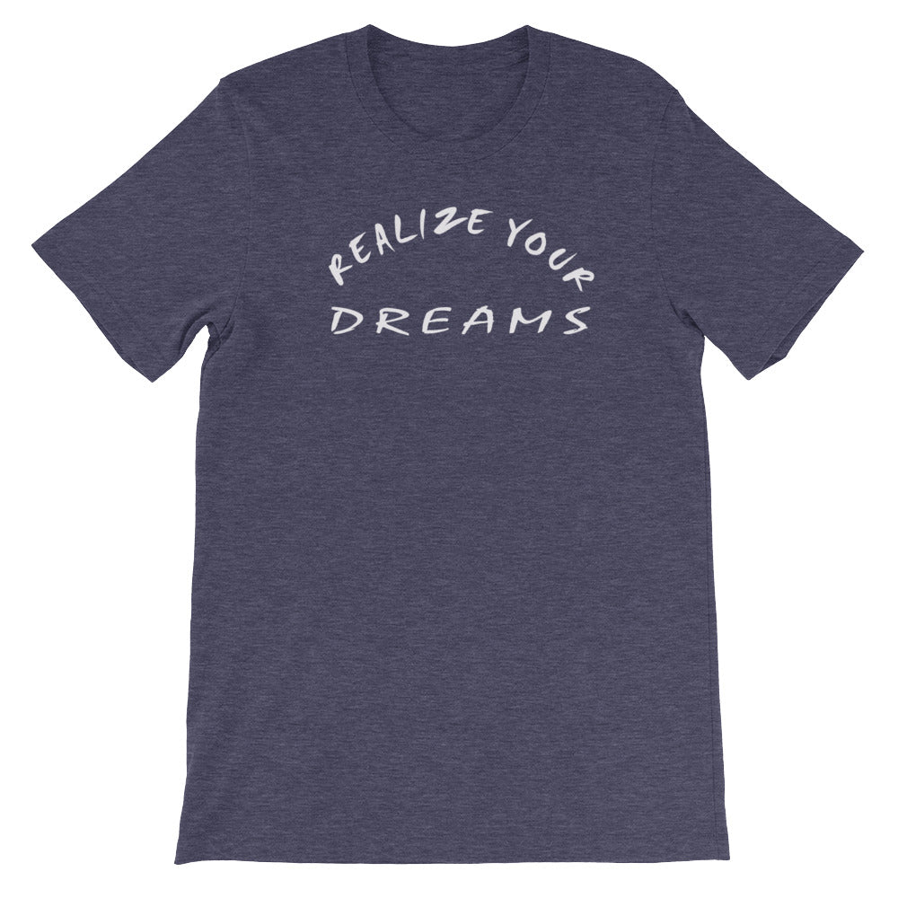 Realize Your Dreams Short-Sleeve Unisex T-Shirt