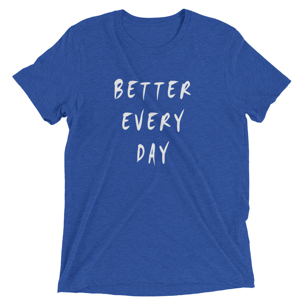Better Every Day Short Sleeve T-Shirt