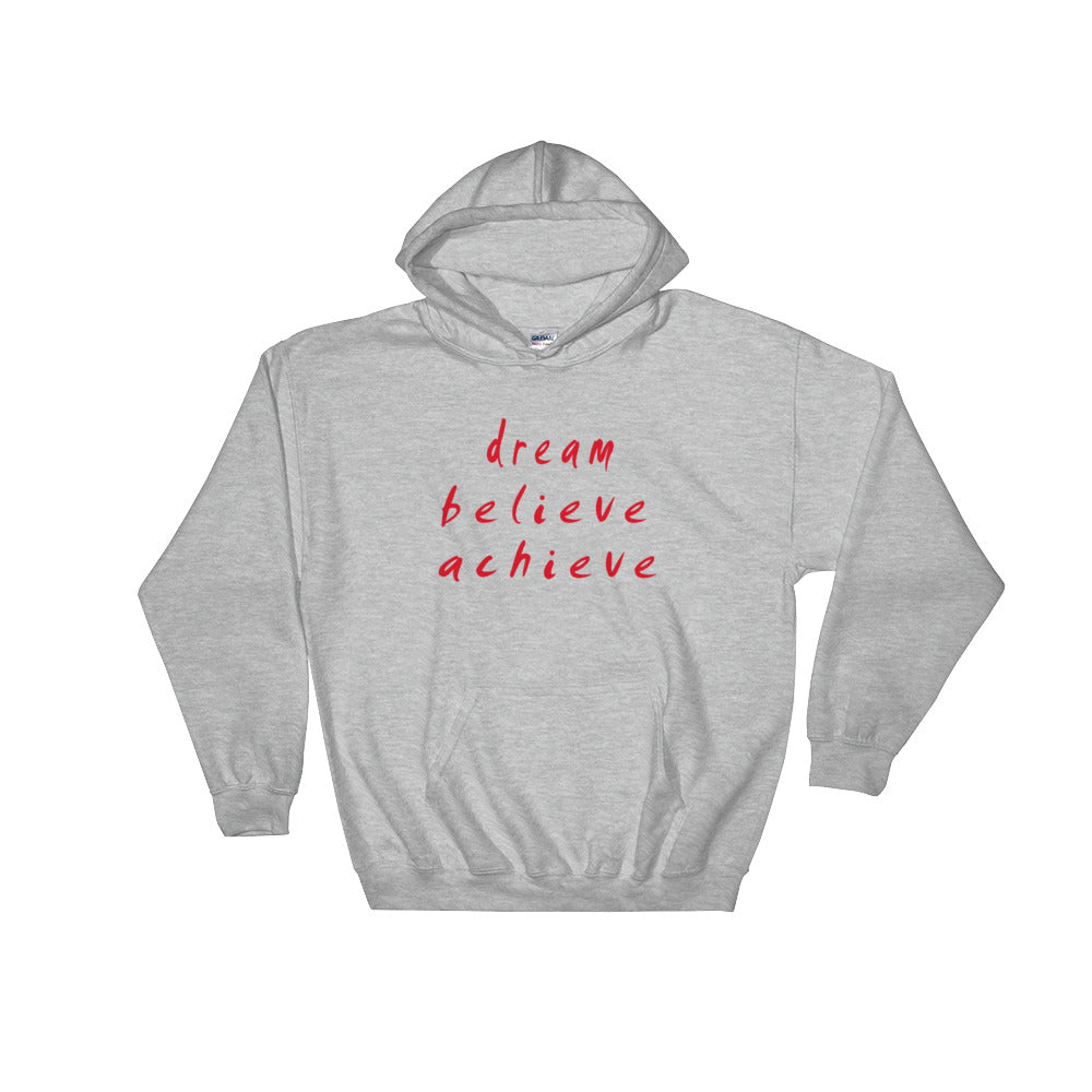 Dream Believe Achieve Hooded Sweatshirt