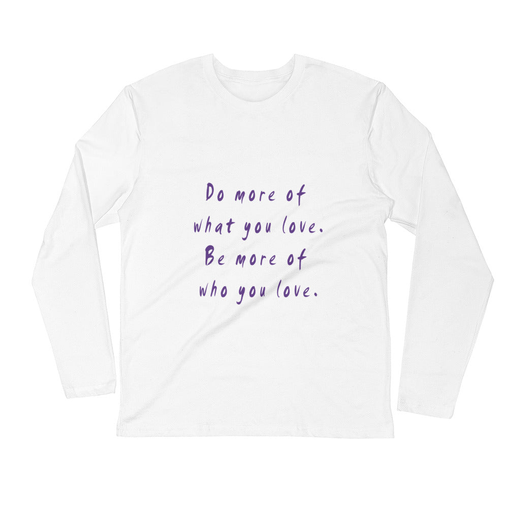Do More Be More Unisex Long Sleeve Fitted Crew