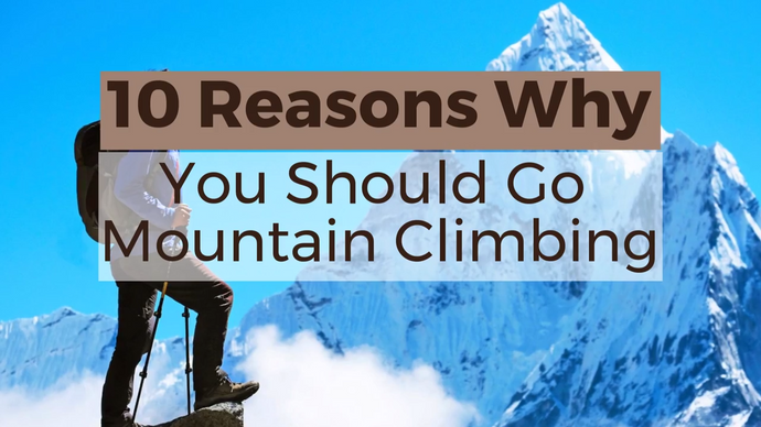 10 Reasons to Climb a Mountain