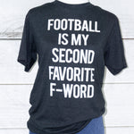 Football Is My Second Favorite F-Word - basic tee