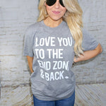 Love You To The End Zone & Back Unisex Tee