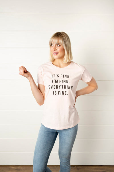 Everything Fine Tee