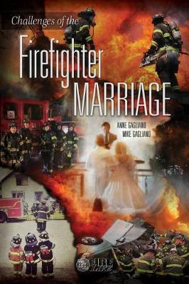 Challenges of the Firefighter Marriage