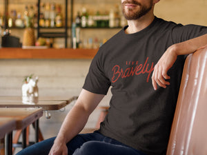 Live Bravely - Distressed Script T-Shirt