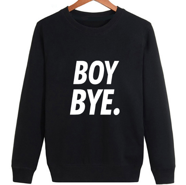 Boy Bye. Casual Sweatshirt