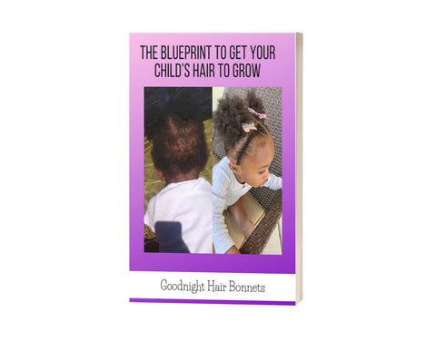 """The Blueprint to Get Your Child's Hair to Grow"" E-Book"