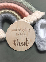 You're going to be a Dad Plaque (10cm)