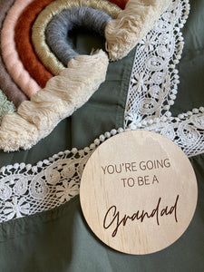 You're going to be a Grandad Plaque (10cm)