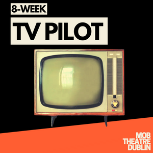 TV Pilot Course (Starts 26th April, 2021)