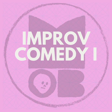 IMPROV COMEDY I: STARTING APRIL 21ST