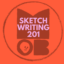 SKETCH 201: (Comedic Point of View & Video Sketches) DEPOSIT ONLY