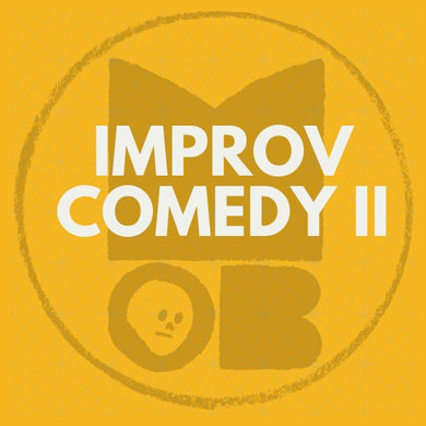 IMPROV COMEDY II: STARTING 9th MARCH (DEPOSIT ONLY)