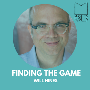 Finding the Game with Will Hines