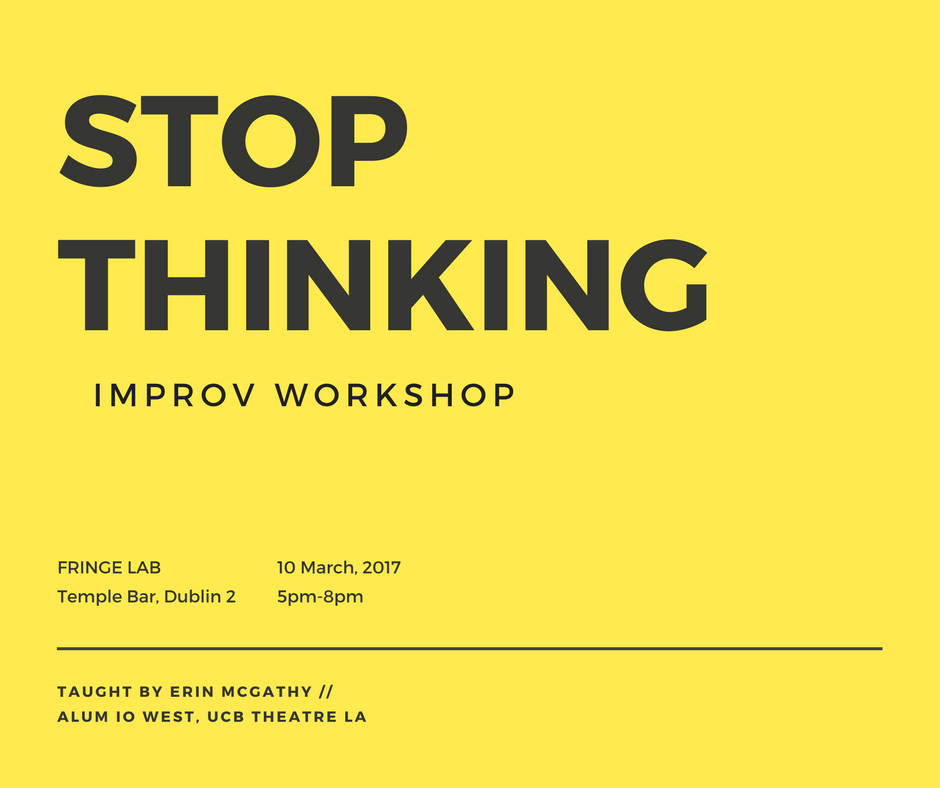 STOP THINKING: Improv Workshop: 3/3/18