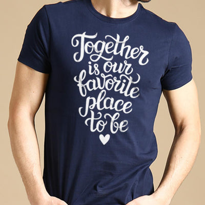 Together Is Our Favorite Place, Matching Couple Tees