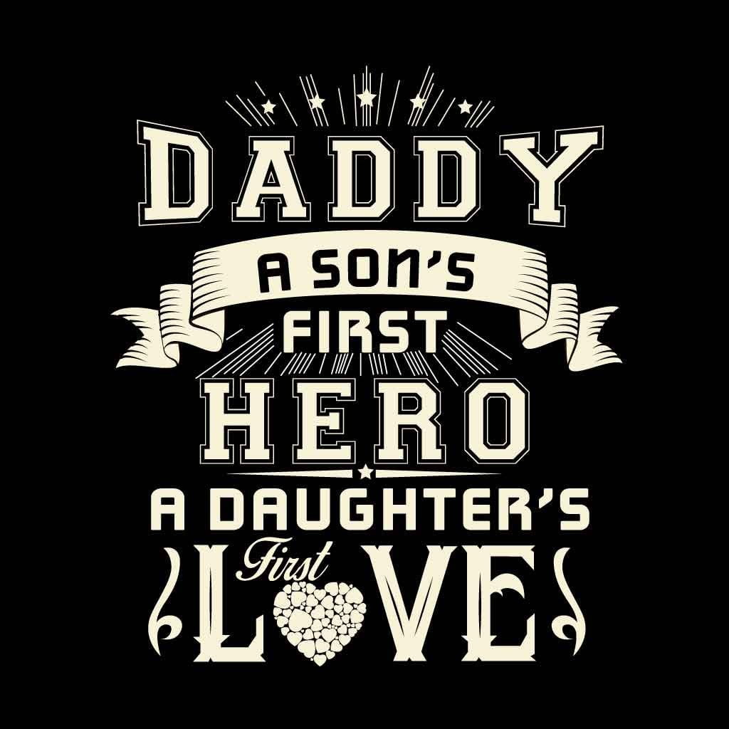 Daughters First Love Sons First Hero Dad Daughter Son Tees